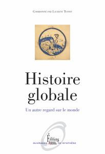 Histoire globale. Un nouveau regard sur le Monde 2014 L. TESTOT