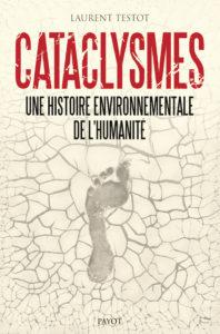 Couv Cataclysmes_Laurent_Testot_Histoire-mondiale